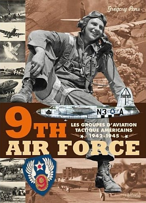 Gregory Pons 9th Air Force: American Tactical Aviation in the ETO, 1943-45